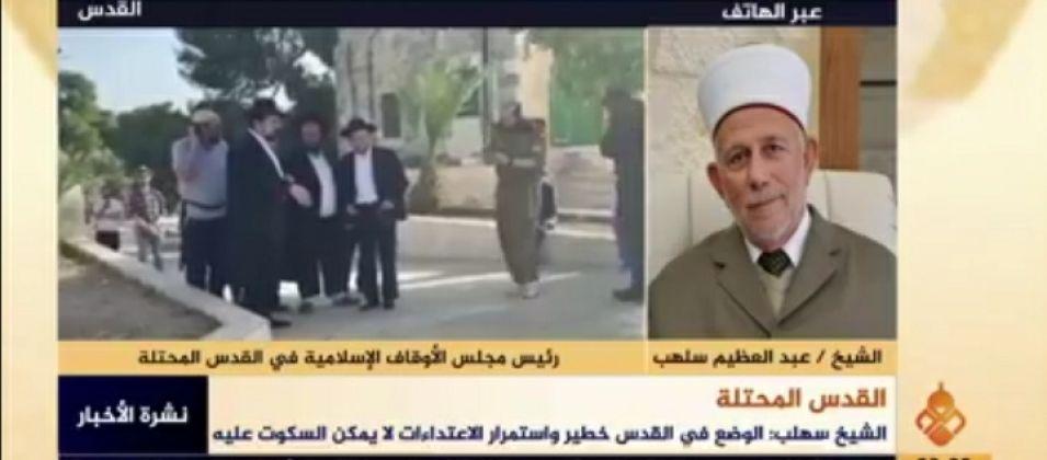 الشيخ عبد العظيم سلهب للقدس اليوم: الاعتداءات الصهيونية على المسجد الأقصى أمر خطير لا يمكن السكوت عليه