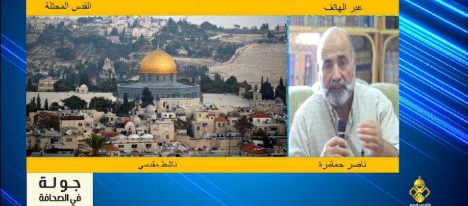 الناشط حمامرة: محاولات صهيونية لتعزيز مفهوم الاستيطان عبر الضخ الإعلامي لاقتحام المسجد الأقصى